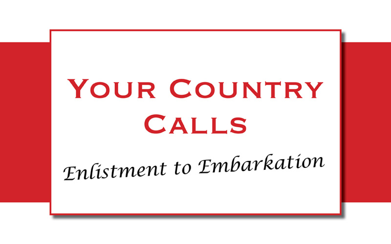 Your Country Calls: Enlistment to Embarkation