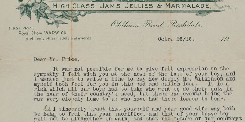 Letter from Mr J Duckworth of the Ely Fruit Preserving Company, Oldham Road, Rochdale, Lancashire, offering his sympathy to Private Price's father following the death of his son, 16 October 1916