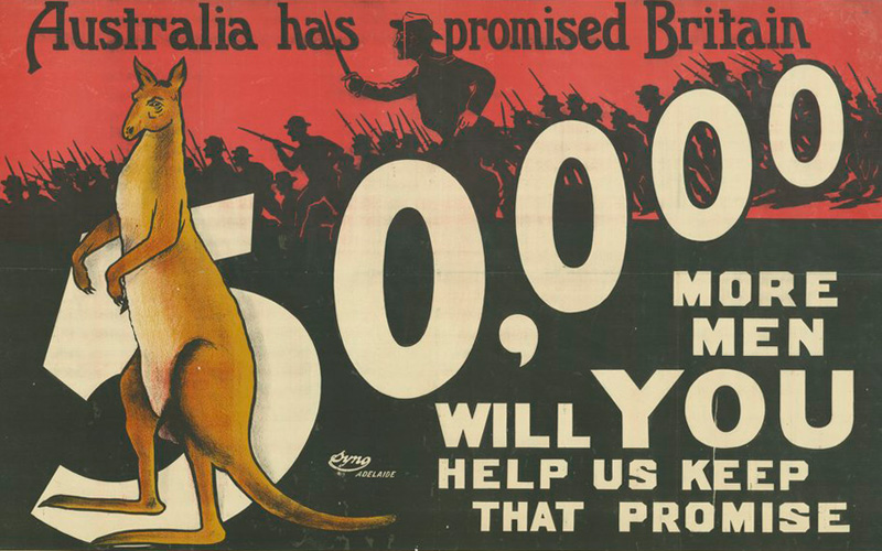 'Australia has promised Britain 50,000 more men. Will YOU help us keep that promise' poster (1914-1918).