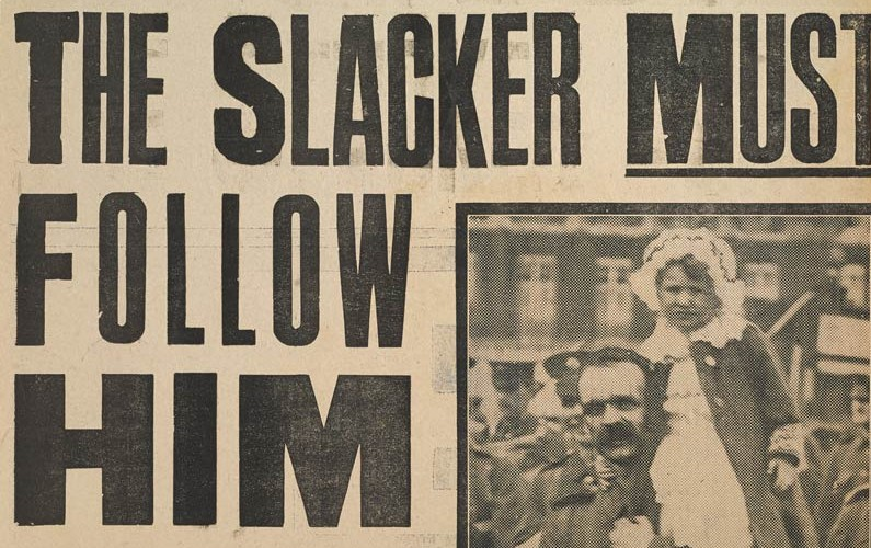 'The Slacker MUST Follow Him Now', c1916